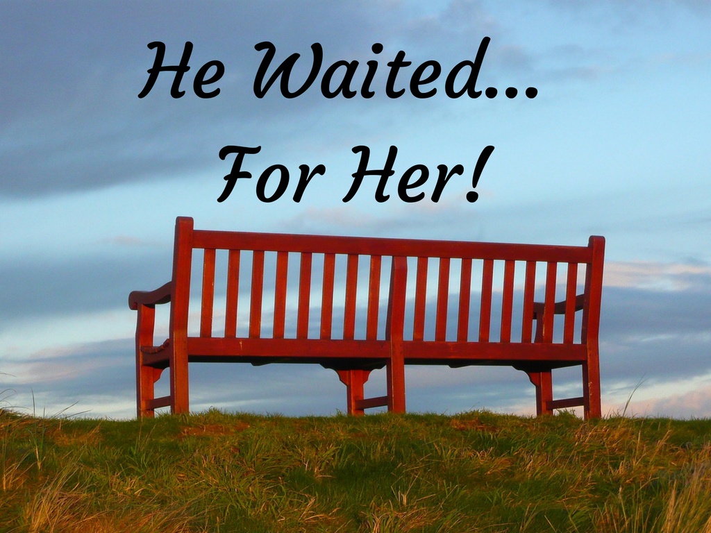 He Waited For Her